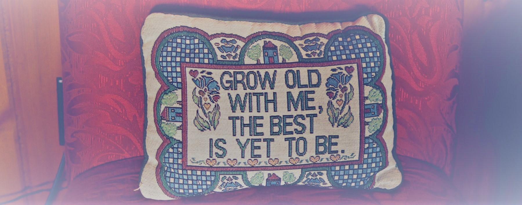 Grow old with me the best is yet to be.